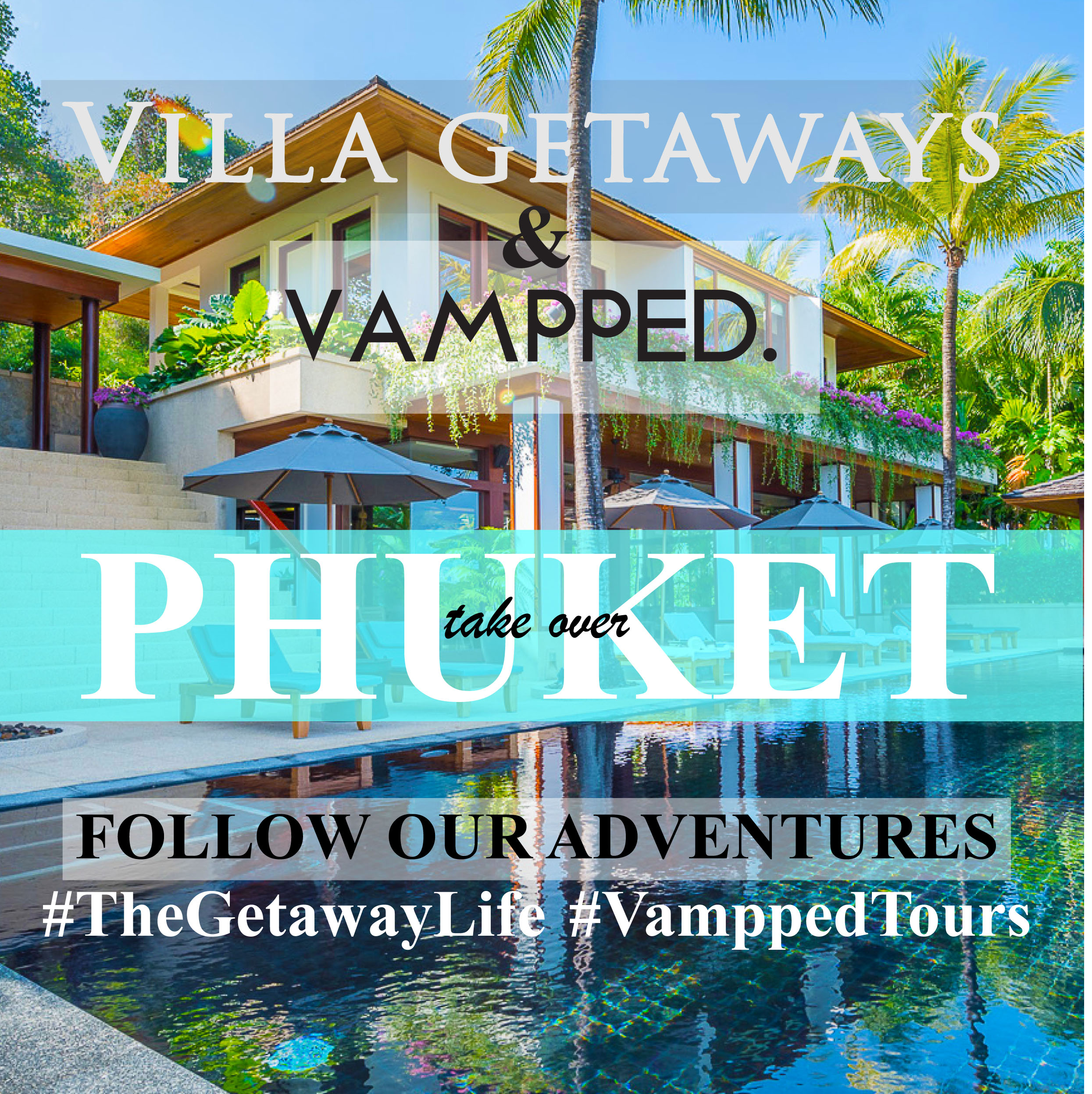 Vampped in Phuket with Villa Getaways